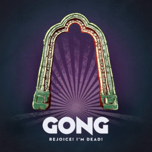 gong-rejoice-im-dead-2016